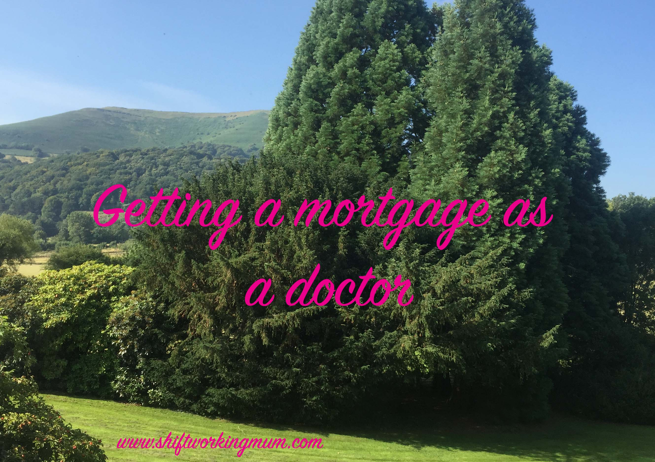 Getting a mortgage as a doctor