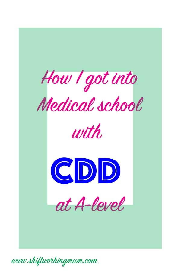 How I got into medical school with CDD at A-level