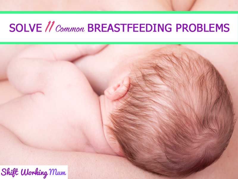 How to solve 11 common breastfeeding problems